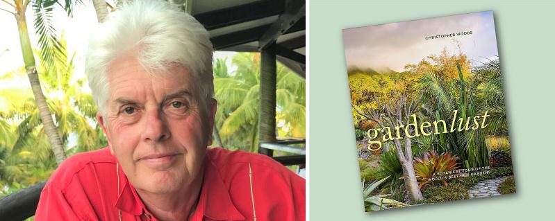 Gardenlust: A Botanical Tour of the World's Best NewGardens
